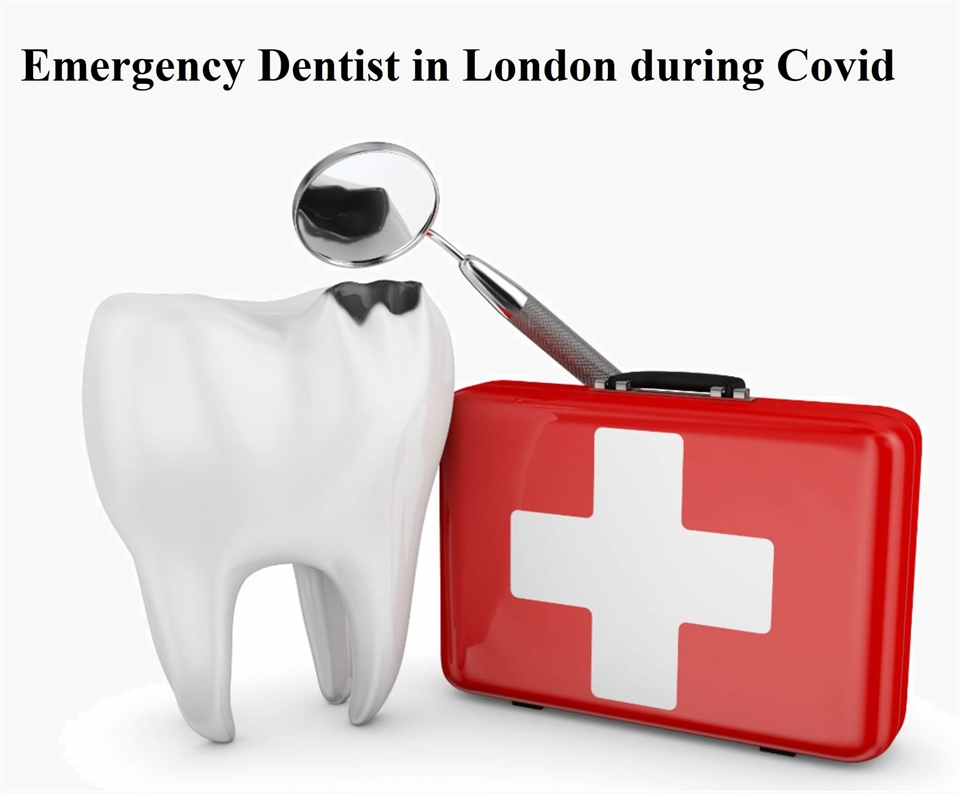 London Emergency Dentist Covid
